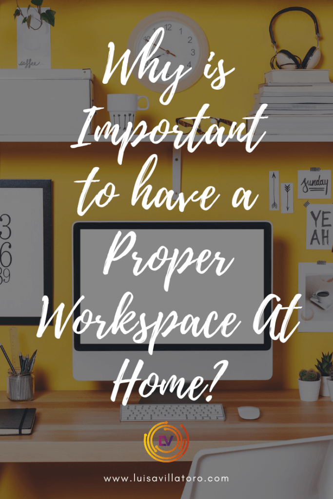 3 Reasons Why is important To Have a Proper Workspace at Home