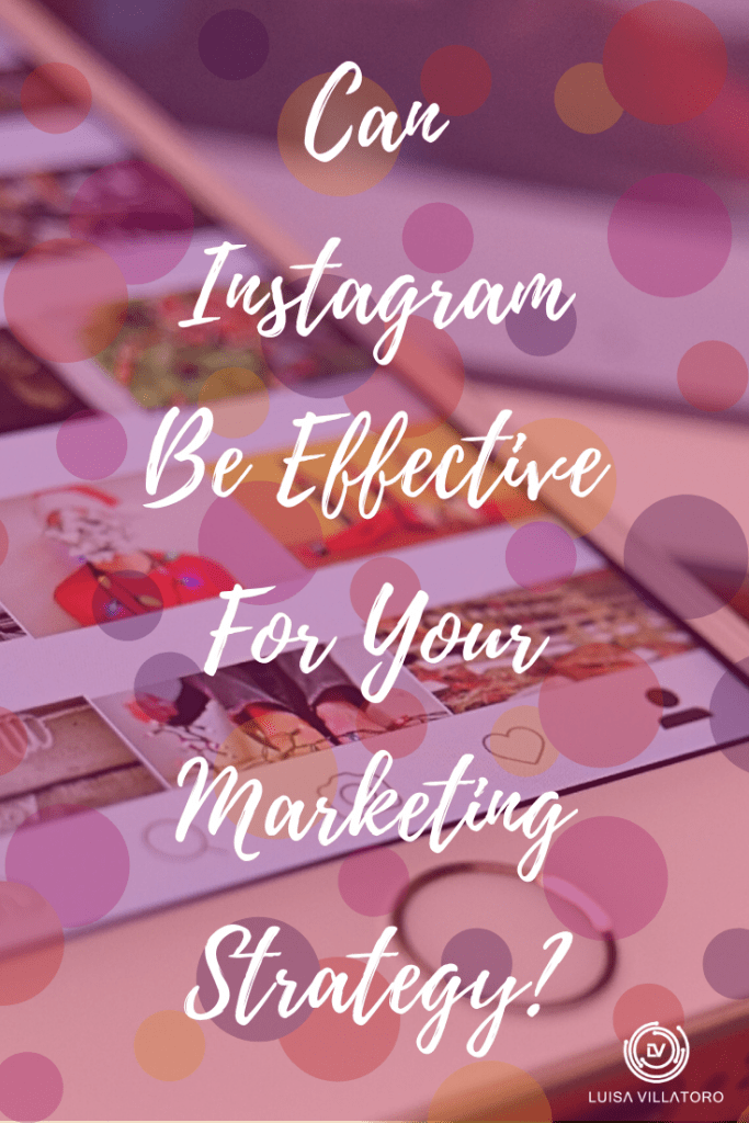 Can Instagram be Effective for your Marketing Strategy?